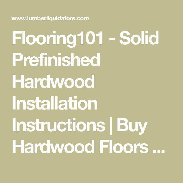 Flooring101 - Solid Prefinished Hardwood Installation Instructions | Buy Hardwood Floors and Flooring at Lumber Liquidators