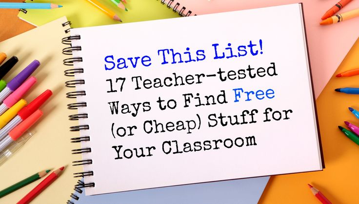 17 Ways to Find Free or Cheap Stuff for Your Classroom #weareteachers