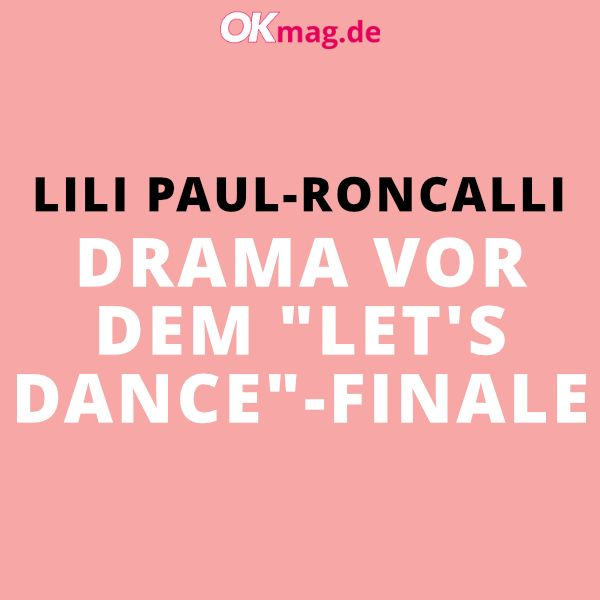 Lili Paul Roncalli Drama Vor Dem Let S Dance Finale Let S Dance Zu Beschaftigt Unfall