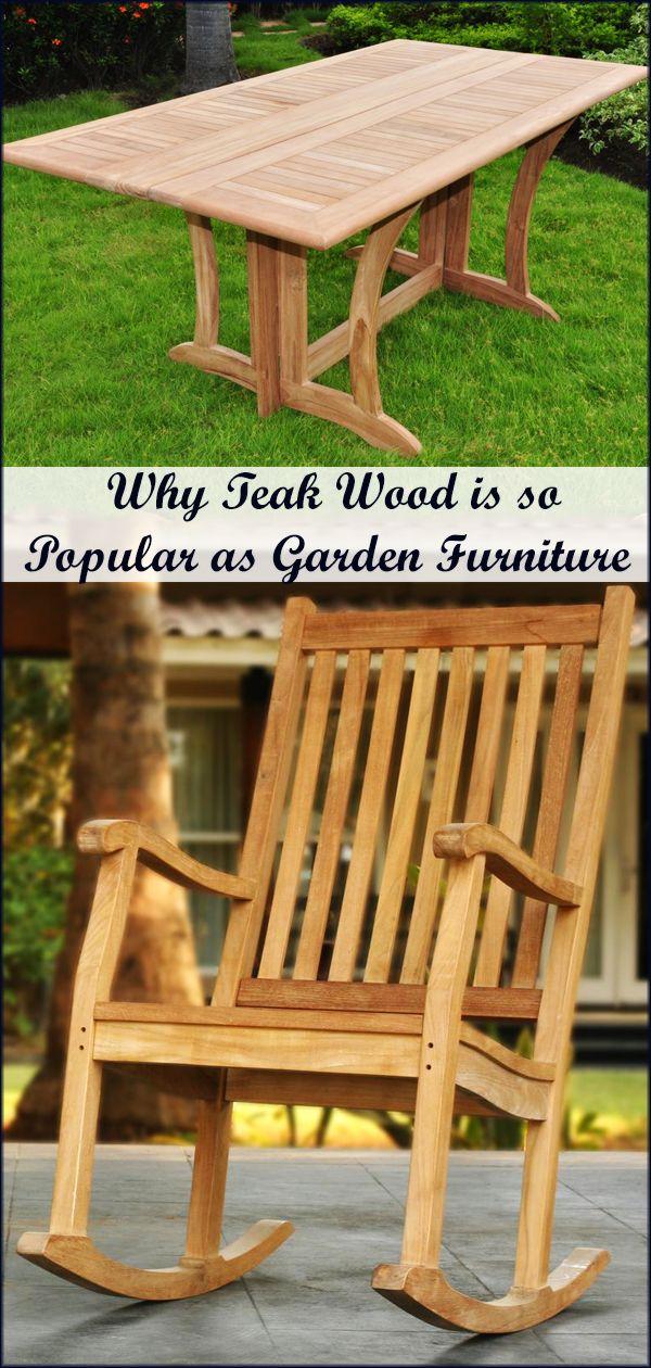 Teak Wood Garden Furniture Teak Wood Remains One Of The More Popular Materials To Be Used Especially If We Re Talki Outdoor Wood Furniture Teak Wood Teak