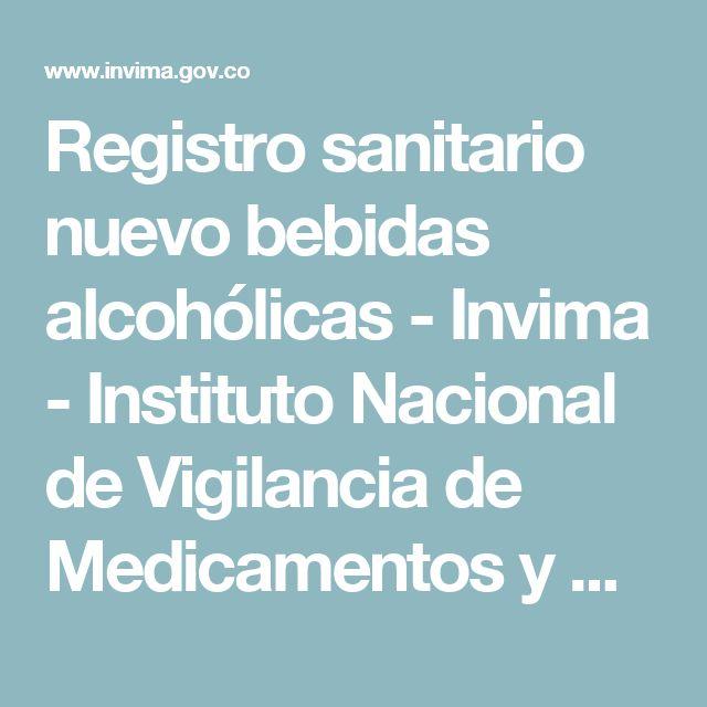 Registro sanitario nuevo bebidas alcohólicas  - Invima - Instituto Nacional de Vigilancia de Medicamentos y Alimentos