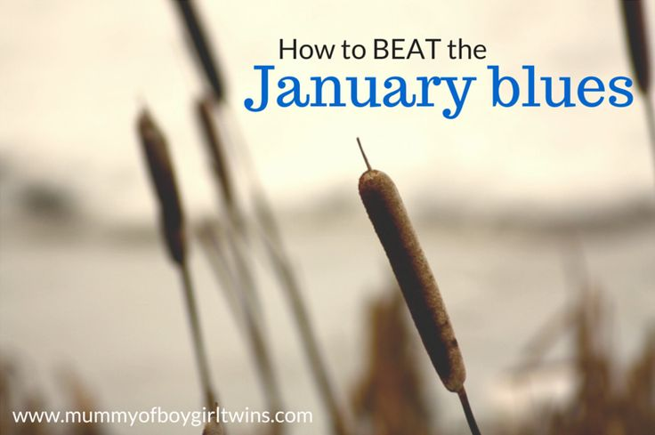 How to beat the January blues | mummyofboygirltwins