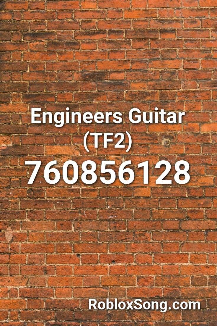 Engineers Guitar Tf2 Roblox Id Roblox Music Codes In 2020 Melanie Martinez Martinez Orange Juice