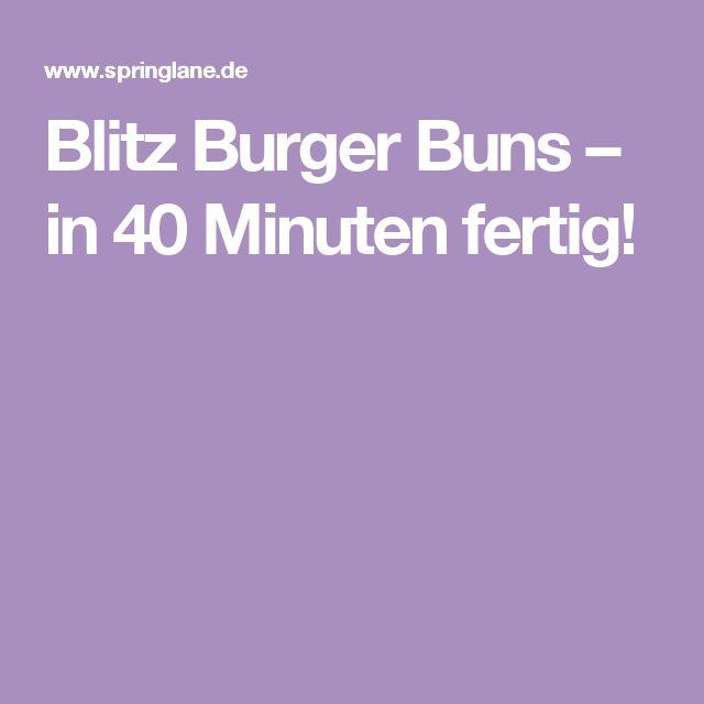 Blitz Burger Buns – in 40 Minuten fertig!