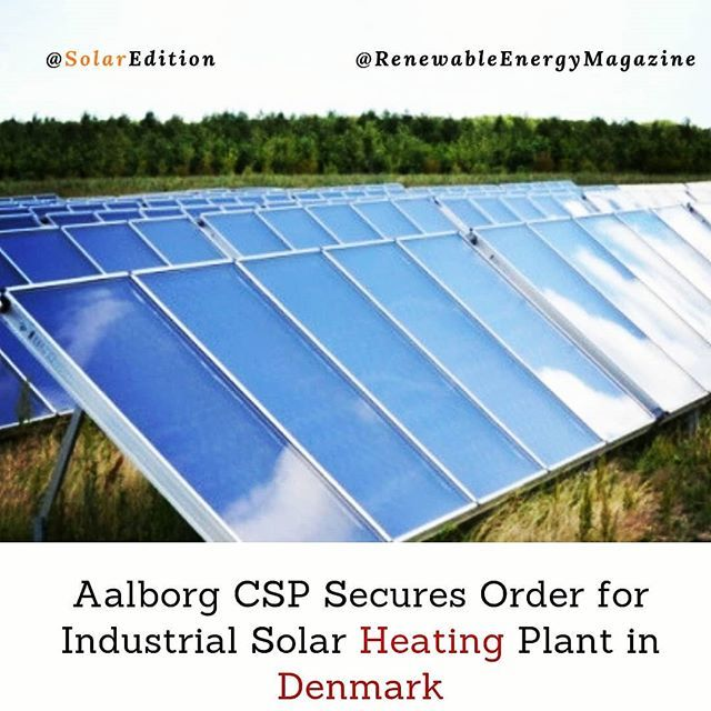 Aalborg Csp Secures Order For Industrial Solar Heating Plant In Denmark Danish Renewable Energy Company Aalborg Csp Received A New Order To Deliver A 2 6 Mwth