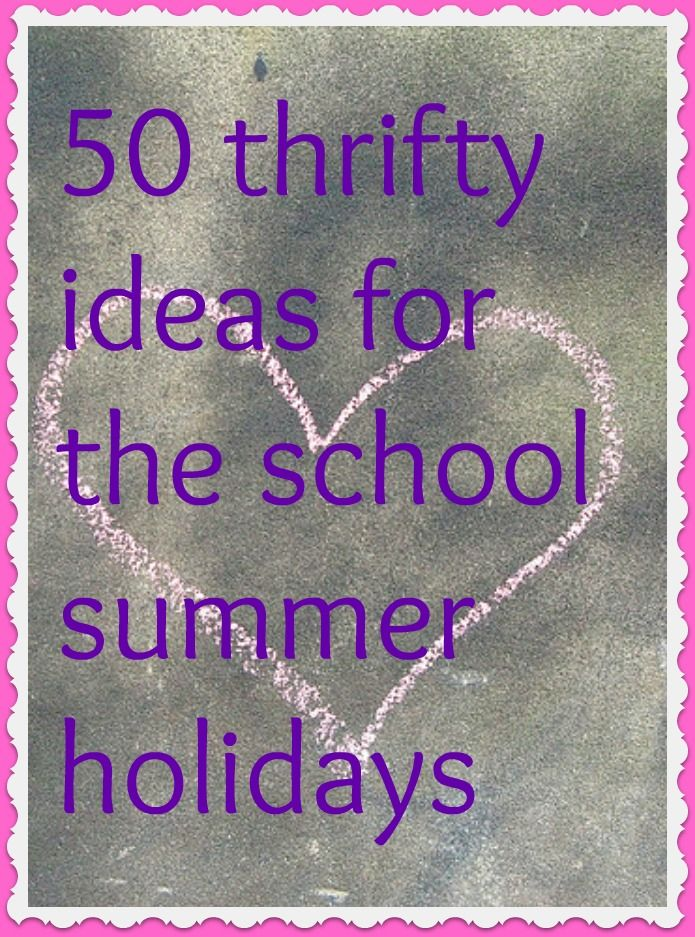50 thrifty ideas for the school summer holidays