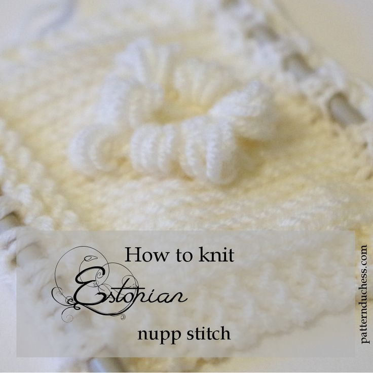 "Have you ever heard of a knitting technique called ""nupp""? Well, if you haven't then it is something that reminds a bobble. Literally the word ""nupp"" means a button or a knob. But it really ..."
