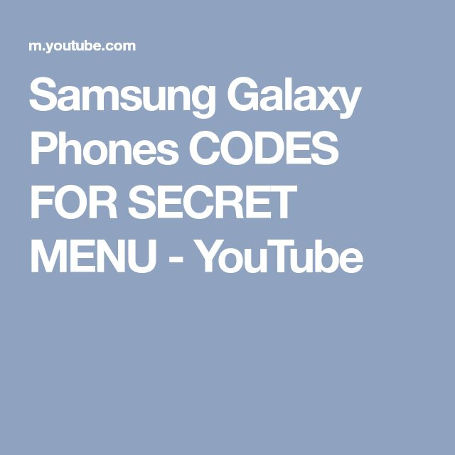 Samsung Galaxy Phones CODES FOR SECRET MENU - YouTube