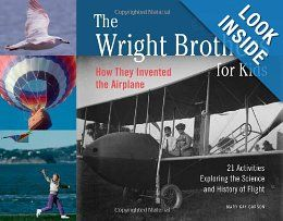 The Wright Brothers for Kids: How They Invented the Airplane, 21 Activities Exploring the Science and History of Flight (For Kids series): Mary Kay Carson: 9781556524776: Amazon.com: Books