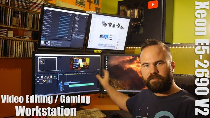 My 2016 setup: 10core Xeon E5 2690 V2 Workstation for Video Editing and ...