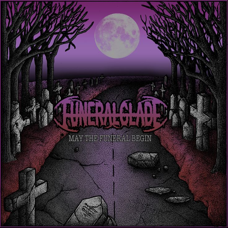 Funeralglade - May the Funeral Begin - 2017. Album and EP