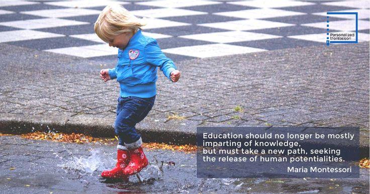"""Education should no longer be mostly imparting of knowledge..."" Maria Montessori quotes www.personalizedmontessori.com"