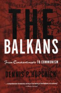 Hupchick looks at European, Orthodox Christian and Muslim influences in the Balkans from early kingdoms through the 1990s in this useful survey. The author, who also co-wrote the excellent Palgrave Concise Historical Atlas of the Balkans, is director of the East European and Russian Studies Program at Wilkes University in Pennsylvania.