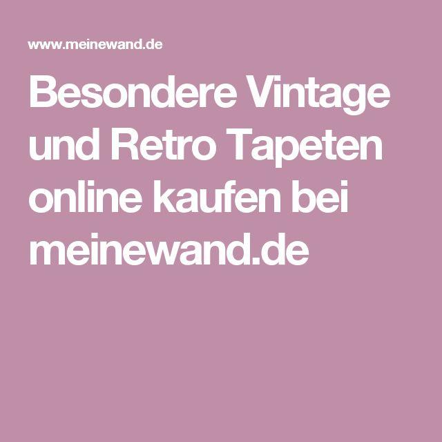 Besondere Vintage und Retro Tapeten online kaufen bei meinewand.de