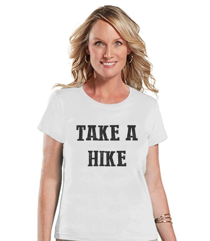 Hiking Shirt - Take a Hike Shirt - Womens White T-shirt - Ladies Camping, Hiking, Outdoors, Mountain, Nature Tee - Funny Humorous T-shirt