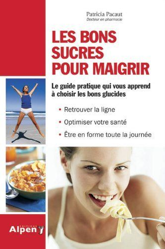 Les bons sucres pour maigrir de Patricia Pacaut, http://www.amazon.ca/dp/2359340069/ref=cm_sw_r_pi_dp_L--Qsb1N46FYH