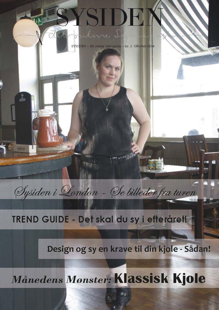 I oktober 2014 udgaven af Sysiden, kigger vi bl.a på efterårets trends og på hvad du skal gå efter når du vælger design og stof når du skal sy. Find det her