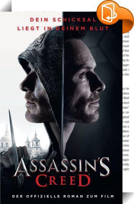 Assassin's Creed    :  Der offizielle Roman zum Blockbuster-Kinofilm Assassin's Creed mit Michael Fassbender in der Hauptrolle, basierend auf Ubisofts Videogame-Bestseller. Von New York Times-Bestsellerautorin Christie Golden.
