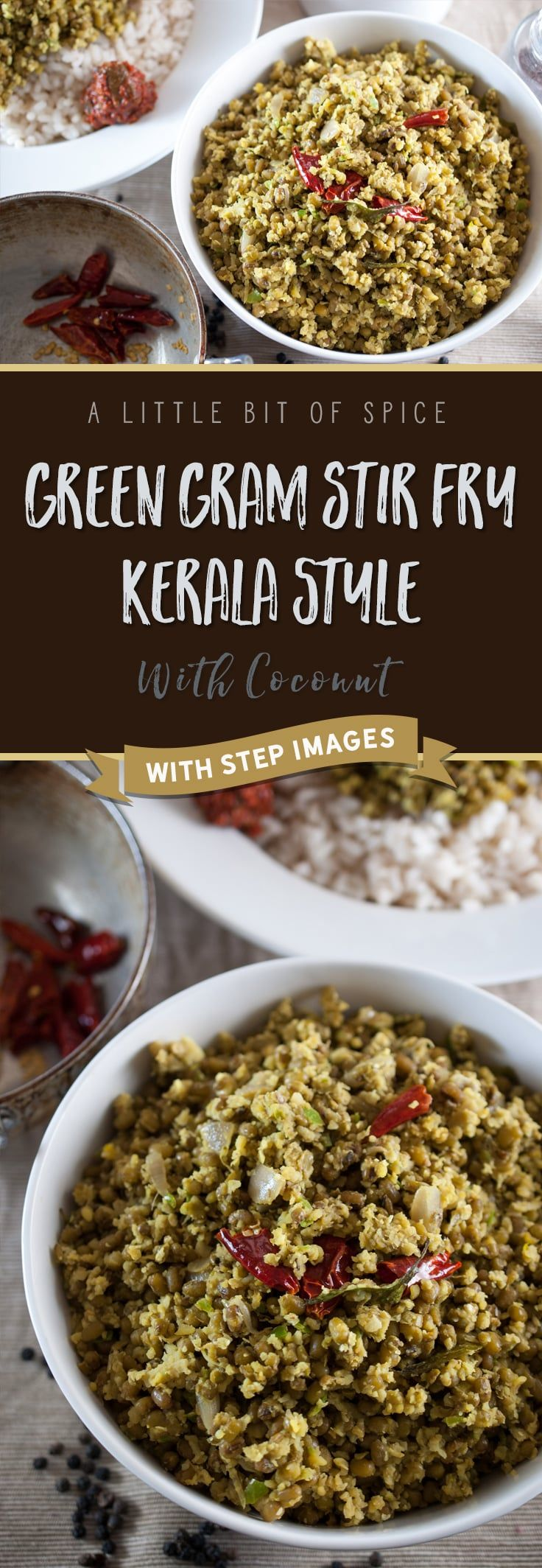 Mung bean stir fry with coconut, garlic and green chilly. A relatively simple Kerala side dish - prepared together with rice/rice porridge/kanji for lunch. A comfort food and a very common dish at Kerala homes.