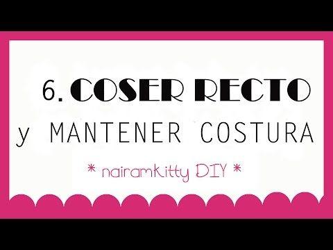 6. CURSO ONLINE APRENDE A COSER A MÁQUINA: COSER RECTO Y MANTENER COSTURA - YouTube