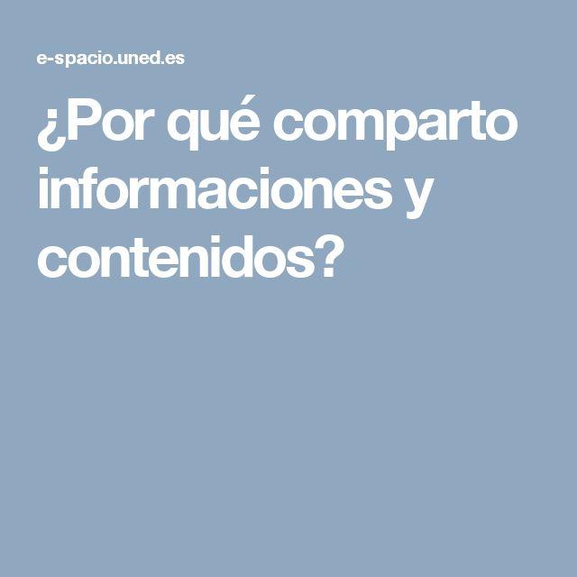 ¿Por qué comparto informaciones y contenidos?