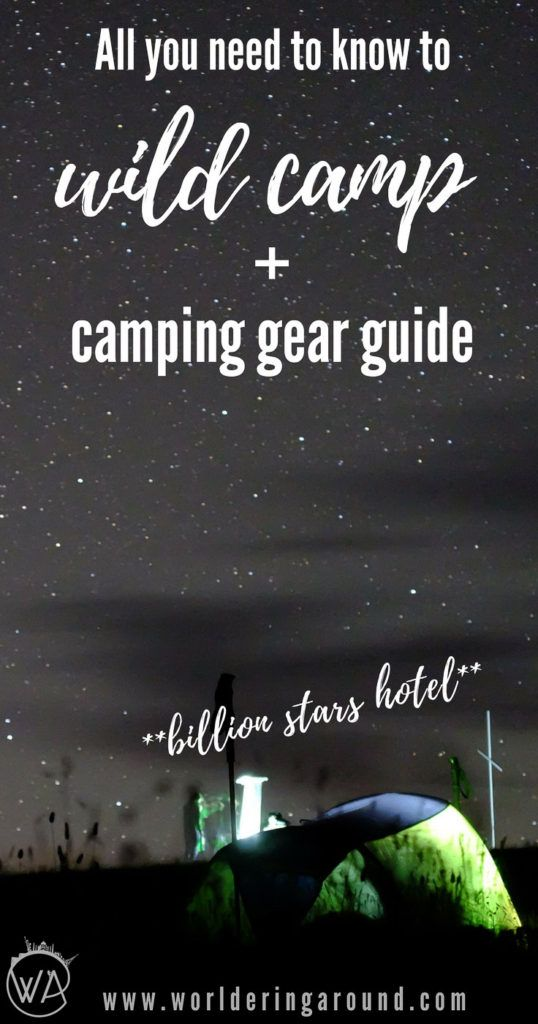 """All you need to know to safely stay in that """"billion stars hotel"""" - comprehensive wild camping and camping gear guide 