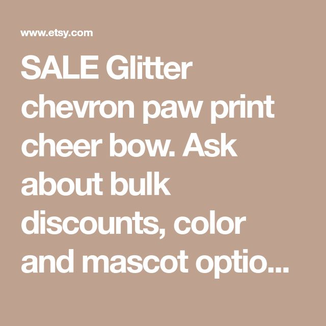 SALE Glitter chevron paw print cheer bow. Ask about bulk discounts, color and mascot options.