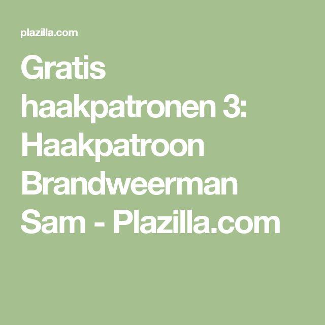 Gratis haakpatronen 3: Haakpatroon Brandweerman Sam - Plazilla.com