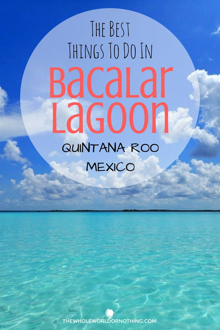 The Best Things To Do In Bacalar Lagoon, Quintana Roo, Mexico