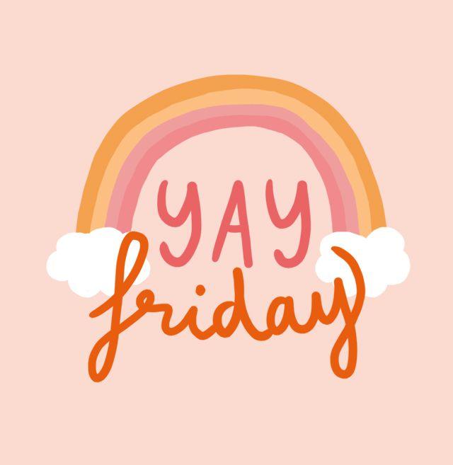 Yay Friday!