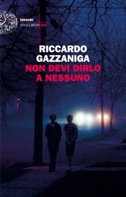 Riccardo Gazzaniga, Non devi dirlo a nessuno, Stile Libero Big - DISPONIBILE ANCHE IN EBOOK