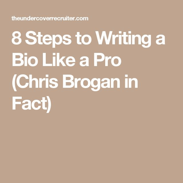 8 Steps to Writing a Bio Like a Pro (Chris Brogan in Fact)