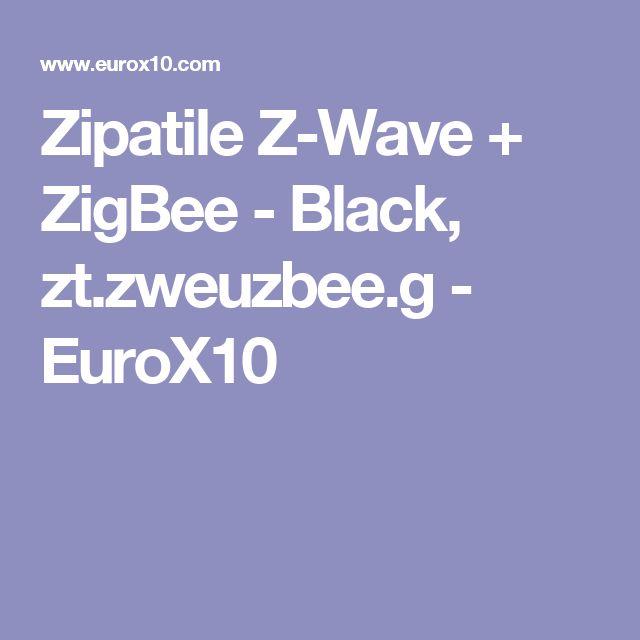 Zipatile Z-Wave + ZigBee - Black, zt.zweuzbee.g - EuroX10