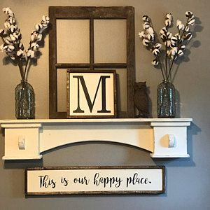 This Is Our Happy Place Sign Farmhouse Sign Farmhouse, rustic sign, diy sign, home decor, diy home decor, diy decor, modern, rustic, vaulted ceiling, eall art, brick walls, indoor, outdoor, farmhouse, kitchen, living room, mantle, shelf, letter art, vases