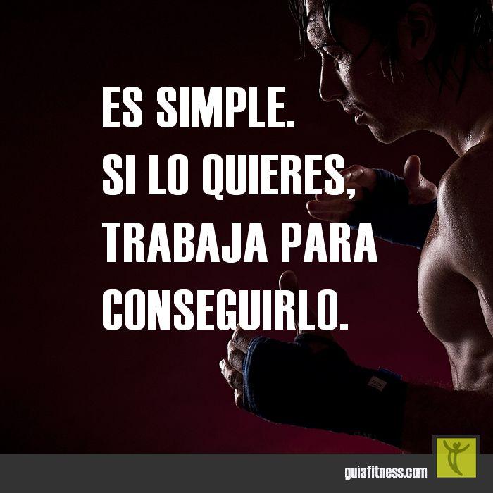 Es simple: si lo quieres, trabaja para conseguirlo | Guía Fitness
