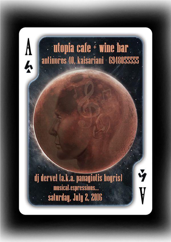 ..το Σάββατο , 2 Ιουλίου, o dj Dervel (a.k.a. Panagiotis Bogris) θα διαλέγει τη μουσική για σας στο Utopia cafe + wine bar, επιλογές από electronic, soul, funk, house, jazz, rock και latin.
