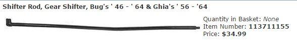 Shifter Rod, Gear Shifter, Bug's ' 46 - ' 64 & Ghia's ' 56 - '64 Item Number: 113711155 Price: $34.99 Fits Bug's from ' 46 - ' 64 and Ghia's from ' 56 - ' 64. #aircooled #combi #1600cc #bug #kombilovers #kombi #vwbug #westfalia #VW #vwlove #vwporn #vwflat4 #vwtype2 #VWCAMPER #vwengine #vwlovers #volkswagen #type1 #type3 #slammed #safariwindow #bus #porsche #vwbug #type2 #23window #wheels #custom #vw #EISPARTS