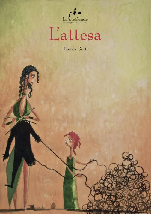 """L'Attesa. Pamela Gotti. Collana LaPiccolaVolante """"un'ora d'aria"""". [romanzo a cornice]"""