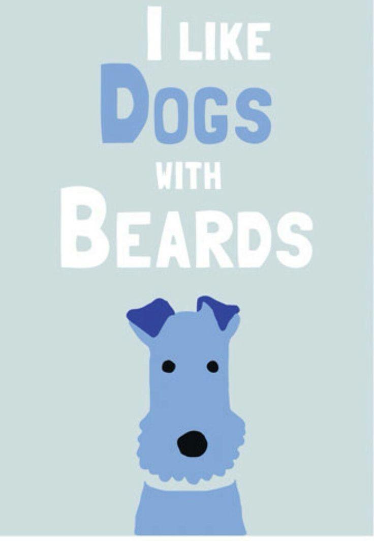 """""""I like dog's with beards"""""""