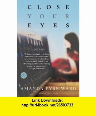 8 best download ebooks images on pinterest accounting authors and close your eyes a novel 9780345494498 amanda eyre ward isbn 10 fandeluxe Gallery