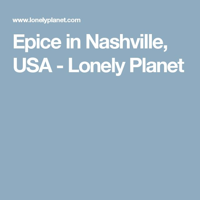 Epice in Nashville, USA - Lonely Planet