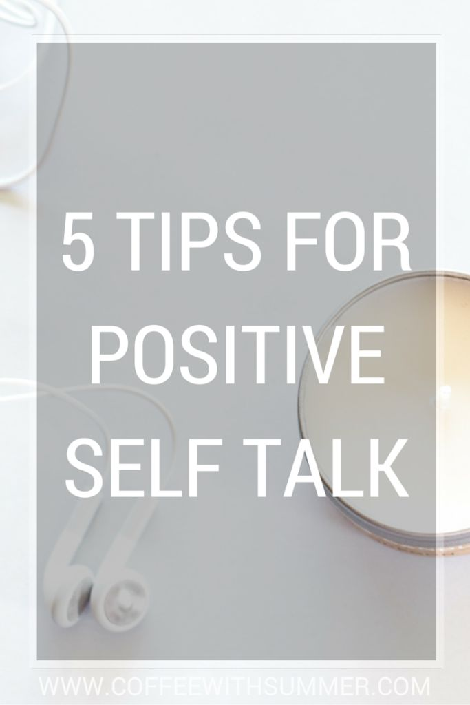 5 Tips For Positive Self Talk | Coffee With Summer