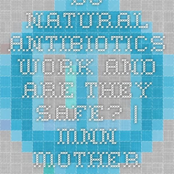 Do natural antibiotics work and are they safe? | MNN - Mother Nature Network