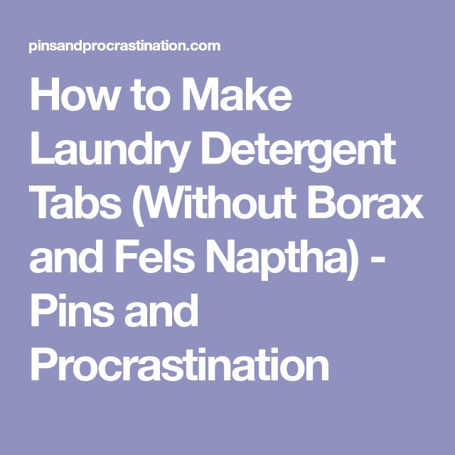 How to Make Laundry Detergent Tabs (Without Borax and Fels Naptha) - Pins and Procrastination