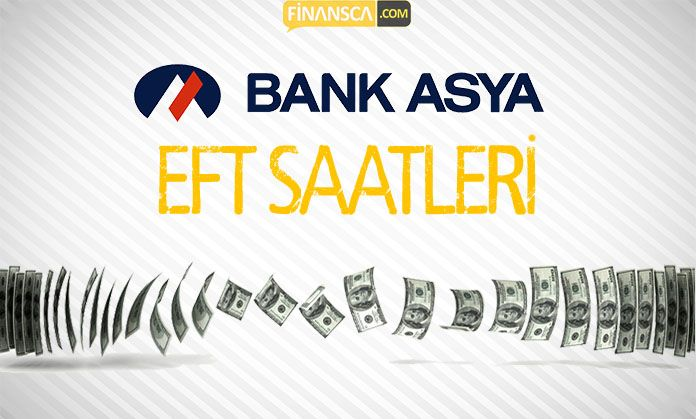 Bank Asya EFT Saatleri