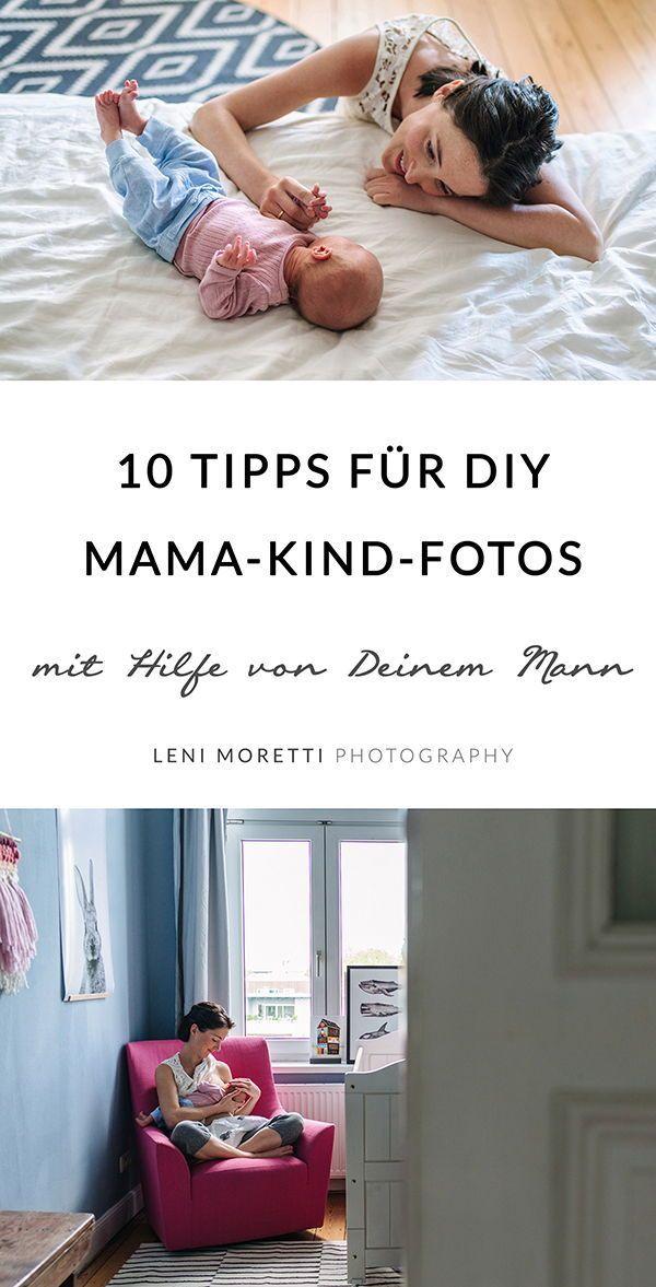 10 Tipps, wie Dein Mann tolle Mama-Kind-Fotos von Euch macht