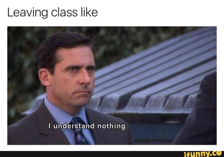 leaving, class, like, understand, nothing