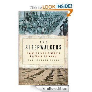 25 best 2014 non fiction reading project world war 1 images on amazon the sleepwalkers how europe went to war in 1914 ebook fandeluxe Image collections