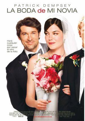 La boda de mi novia - Para Tom (Patrick Dempsey) la vida es maravillosa: es un triunfador, tiene éxito con las mujeres y sabe que siempre podrá confiar en su mejor amiga, la encantadora Hannah (Michelle...