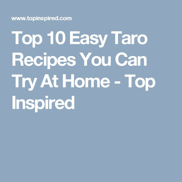 Top 10 Easy Taro Recipes You Can Try At Home - Top Inspired